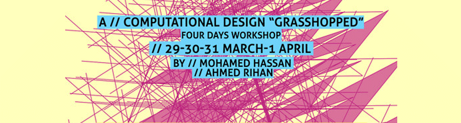 "Workshop A: ""Computational Design ""Grasshopped""! """